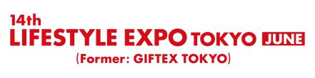14th LIFESTYLE EXPO TOKYO [JUNE]
